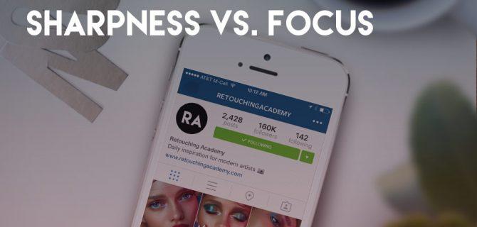 RA_Blog_Sharpness_vs_Focus_web