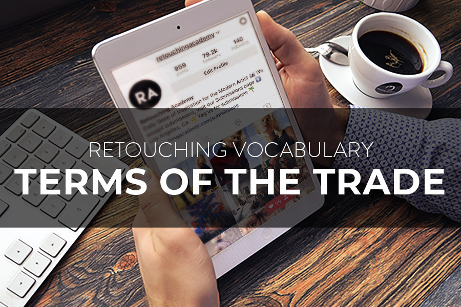 Retouching Vocabulary & Terms